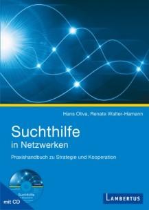 Suchthilfe in Netzwerken – Praxishandbuch zu Strategie und Kooperation
