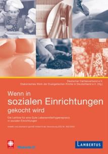 Wenn in sozialen Einrichtungen gekocht wird – Die Leitlinie für eine Gute Lebensmittelhygienepraxis in sozialen Einrichtungen