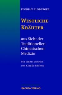 Westliche Kräuter – Aus Sicht der Traditionellen Chinesischen Medizin