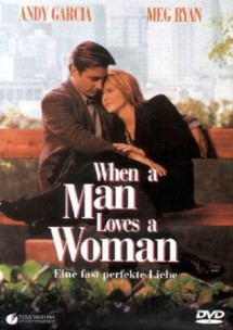 When a Man Loves a Woman – Eine fast perfekte Liebe